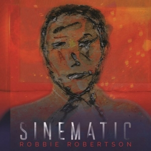 Robbie Robertson - Sinematic (2LP)